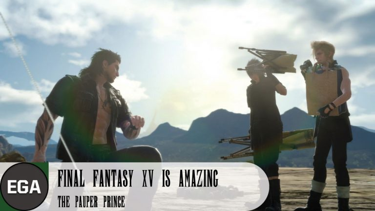 Final Fantasy XV is Amazing   The Pauper Prince