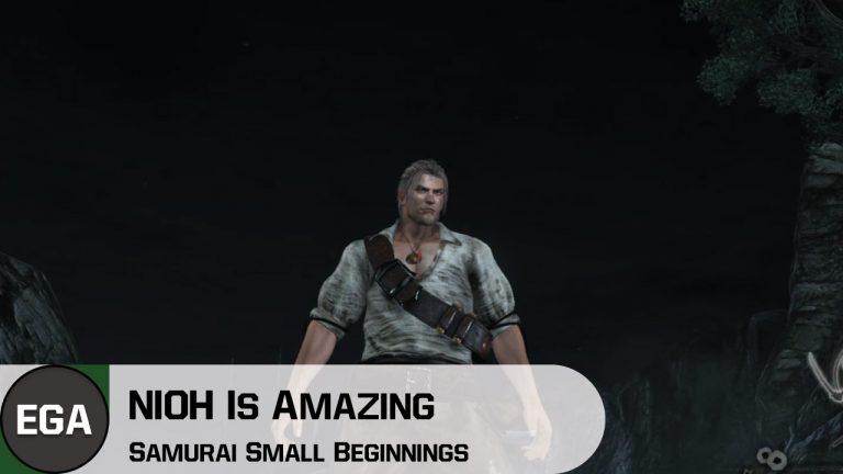 (1) NIOH Is Amazing | Samurai Small Beginnings