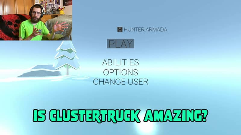 Hunter Armada Giving Final Gameplay Thoughts on ClusterTruck